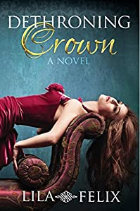 Dethroning Crown by Lila Felix ebook deal