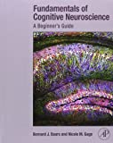 img - for By Bernard Baars Fundamentals of Cognitive Neuroscience: A Beginner's Guide (1st Edition) book / textbook / text book