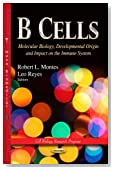 B Cells: Molecular Biology, Developmental Origin and Impact on the Immune System (Cell Biology Research Progress)