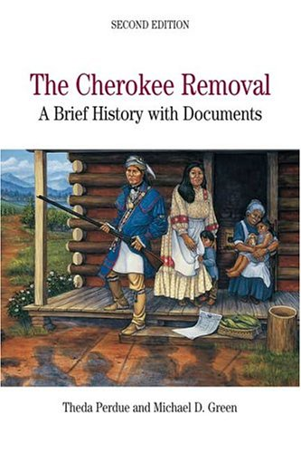 The Cherokee Removal: A Brief History with Documents (Bedford Series in History & Culture)