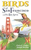 Birds of San Francisco and the Bay Area (City Bird Guides) (1551050803) by Joseph Morlan