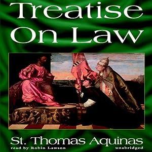 Treatise on Law | [Thomas Aquinas]