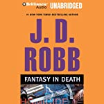 Fantasy in Death: In Death, Book 30 (       UNABRIDGED) by J. D. Robb Narrated by Susan Ericksen