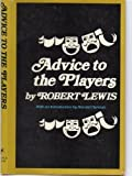 Advice to the Players (0060126159) by Lewis, Robert
