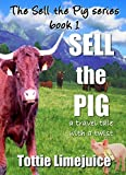 Sell the Pig: a travel tale with a twist (Sell the Pig series Book 1)