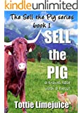 Sell the Pig: a travel tale with a twist (The Sell The Pig Series Book 1)