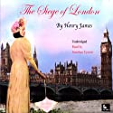 The Siege of London Audiobook by Henry James Narrated by Jonathan Epstein