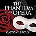 The Phantom of the Opera Hörbuch von Gaston Leroux Gesprochen von: Gordon Griffin