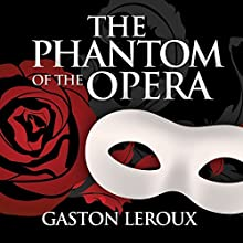 The Phantom of the Opera Audiobook by Gaston Leroux Narrated by Gordon Griffin
