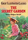 Secret Garden (Great Illustrated Classics (1577658094) by Frances Hodgson Burnett