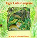 Tiger Cub's Surprise Bb (Magic Window Books, No.7)