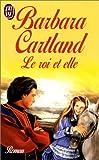 echange, troc Barbara Cartland - Le Roi et Elle