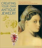 Creating Your Own Antique Jewelry: Taking Inspiration from Great Museums Around the World (Discovery Maps - Regional) cover image