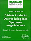 Chimie organique, tome 3 : Drivs insaturs - Drivs halogns - Synthses magnsiennes