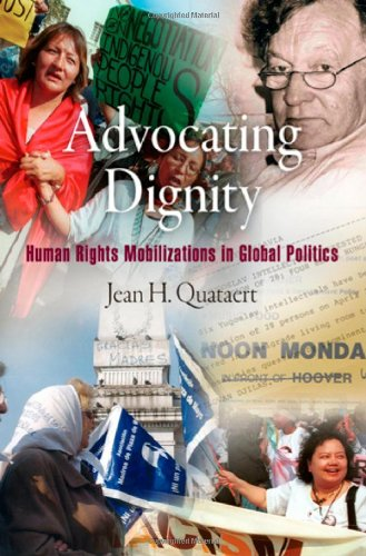 Advocating Dignity: Human Rights Mobilizations in Global...