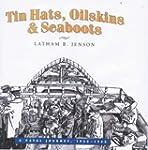 Tin Hats, Oilskins & Seaboots: A Nava...