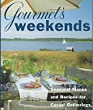 Gourmet's Weekends: Seasonal Menus and Recipes for Casual Gatherings (0679445684) by Gourmet Magazine Editors