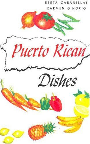 Puerto Rican Dishes (Cookbook) by Berta Cabanillas, Carmen Ginorio, Berta; Ginorio, Carmen Cabanillas