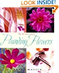 The Art and Craft of Pounding Flowers...