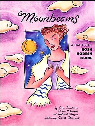 Moonbeams: A Hadassah Rosh Hodesh Guide written by Leora Tanenbaum