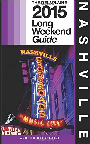 NASHVILLE - The Delaplaine 2015 Long Weekend Guide