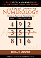 Numerology - Numbers Past And Present With The Lo Shu Square (Speed Learning Book 5) (English Edition)