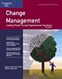Change Management: Leading People Through Organizational Transitions (Crisp Fifty-Minute Books)