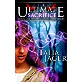 The Ultimate Sacrifice (The Gifted Teens Series Book 1) ~ Talia Jager