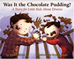 Was It the Chocolate Pudding?: A Stor...