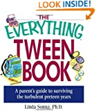 The Everything Tween Book: A Parent's Guide to Surviving the Turbulent Pre-Teen Years