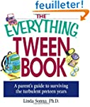 The Everything Tween Book: A Parent's...