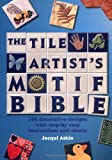 img - for Tile Artist's Motif Bible: 200 Decorative Designs with Step-by-Step Instructions and Charts book / textbook / text book