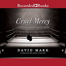 Cruel Mercy Audiobook by David Mark Narrated by John Curless