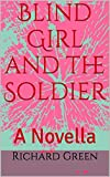 Blind Girl and the Soldier: A Novella