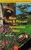 Neue Tiere und Pflanzen in der heimischen Natur - Mario Ludwig