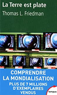 La terre est plate : Une br�ve histoire du XXIe si�cle par Thomas L. Friedman