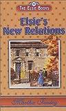 The Elsie Books : Vol. 9 - Elsie's New Relations (Elsie Books (Hibbard))