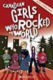 img - for Canadian Girls Who Rocked the World book / textbook / text book