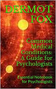 Common Medical Conditions: A Guide for Psychologists & Clinical Psychology: Essential Notebook for Psychologists