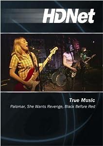 True Music: Palomar, She Wants Revenge, Black Before Red