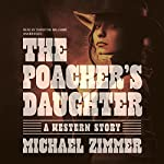 The Poacher's Daughter | Michael Zimmer
