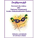 """Internet - Karneval des Lebensvon """"Cornelia G. Becker"""""""