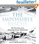 The Impossible Rescue: The True Story...