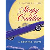 Sleepy Cadillac: A Bedtime Driveby Thacher Hurd