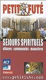 Séjours spirituels en France...