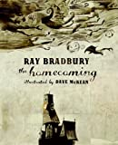The Homecoming (Wonderfully Illustrated Short Pieces) (0060859628) by Ray Bradbury