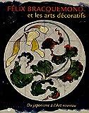 echange, troc Jean-Paul Bouillon - Felix Braquemond et les arts décoratifs : Du japonisme à l'Art nouveau