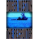 The Recruiter: A Thrillerdi Roger Weston