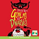Goblins vs Dwarves Audiobook by Philip Reeve Narrated by David Thorpe