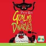 Goblins vs Dwarves | Philip Reeve